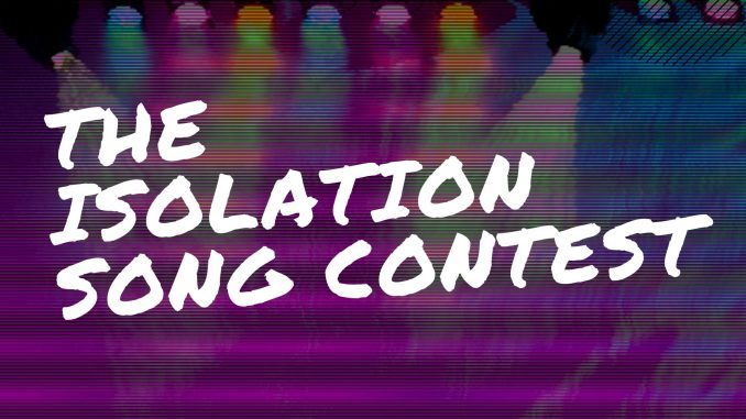 The Isolation Song Contest